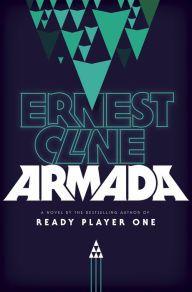 Armada Armada Ernest Cline Ready Player One Armada Book