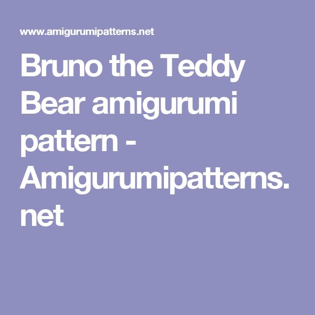 Bruno the Teddy Bear amigurumi pattern - Amigurumipatterns.net