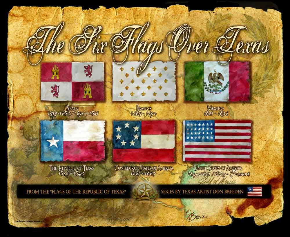 Texas Is The Only State To Have The Flags Of 6 Different Nations Fly Over It They Are Spain France Mexico Republic Of Texas Conf Tejidos Y Corazones
