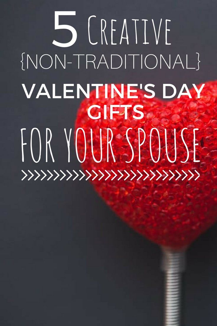 Creative NonTraditional ValentineS Day Gifts For Your Spouse