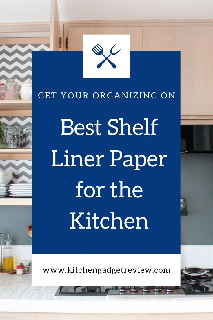 Best Shelf Paper And Liners For Kitchen Cabinets And Drawers In 2020 Shelf Paper Shelf Liner Kitchen Liners