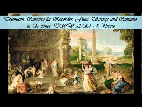 ▶ Telemann Concerto for Recorder, Flute, Strings and Continuo in E minor, TWV 52E1 - 4. Presto - YouTube