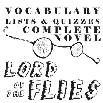 LORD OF THE FLIES Vocabulary Complete Novel (180 words) in