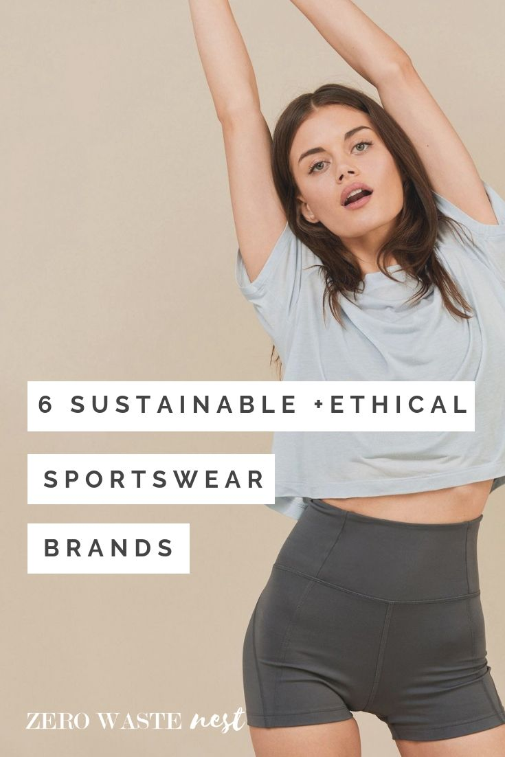 6 Sustainable + Ethical Sportswear Brands - Zero Waste Nest #thingstowear