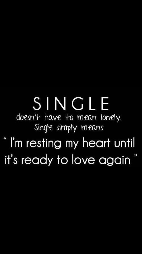 Being Single Inspirational Quotes Love Quotes Life Quotes