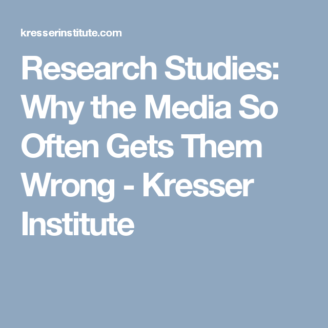 Research Studies: Why the Media So Often Gets Them Wrong - Kresser Institute