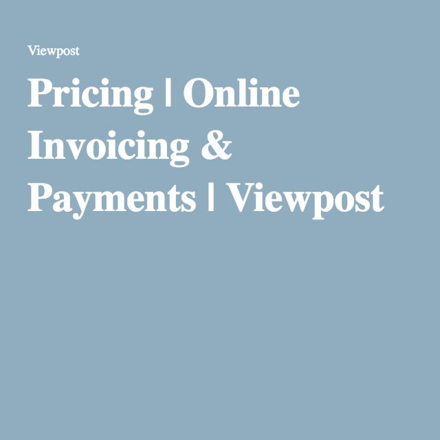 Pricing Online Invoicing \ Payments Viewpost Business + - create free invoices online