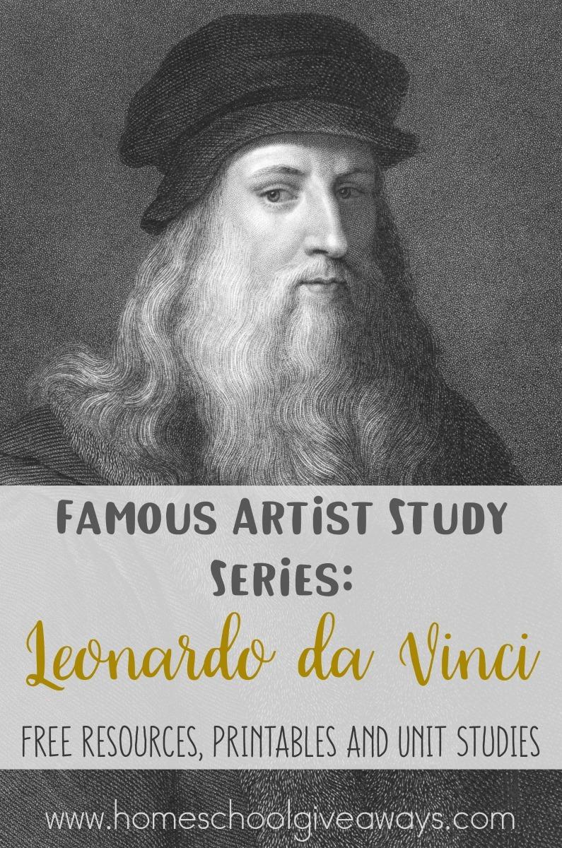 Famous Artist Study Series Leonardo Da Vinci  Homeschool Giveaways