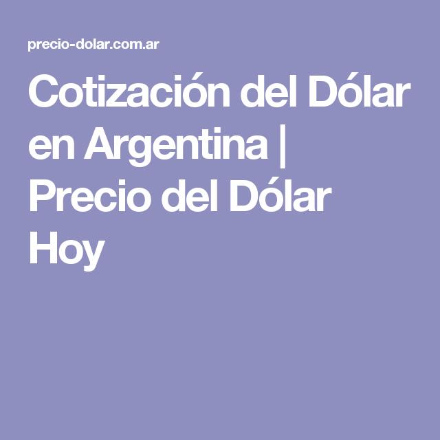 Cotización Del Dólar En Argentina Precio Hoy