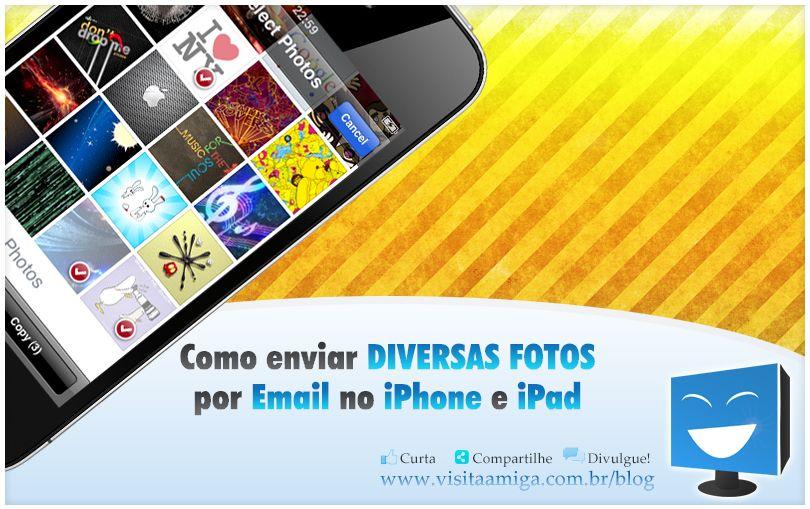 Aprenda como enviar diversas fotos por #Email no #iPhone ou #iPad.