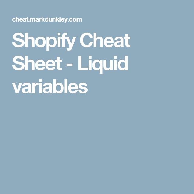 Shopify Cheat Sheet - Liquid variables   Mind your bizness   Pinterest