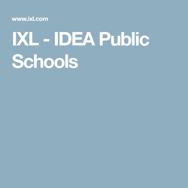 Ixl Idea Public Schools Public School School Public
