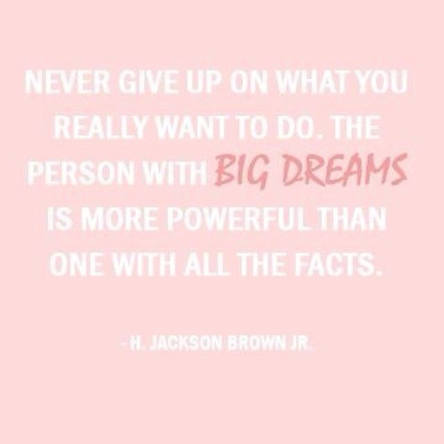 "#kit #kit2014 #keepingittogether #quoteoftheweek  ""Never give up on what you really want to do. The person with big dreams is more powerful than one with all the facts.""  - H. Jackson Brown Jr."