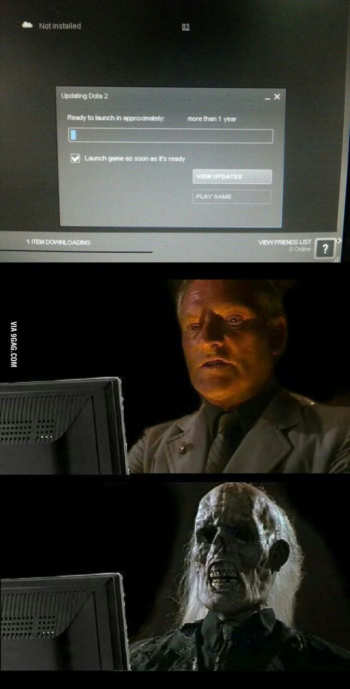 When I M Trying To Update The Latest Dota 2 Patch Dota2 Funny Dota 2 Meme Funny Games