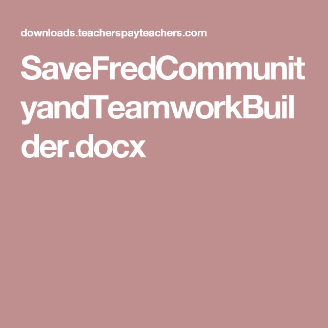 SaveFredCommunityandTeamworkBuilder.docx