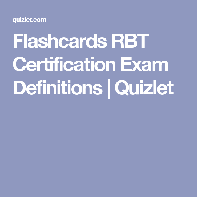 Flashcards Rbt Certification Exam Definitions Quizlet Flashcards Exam Study Aba Therapy