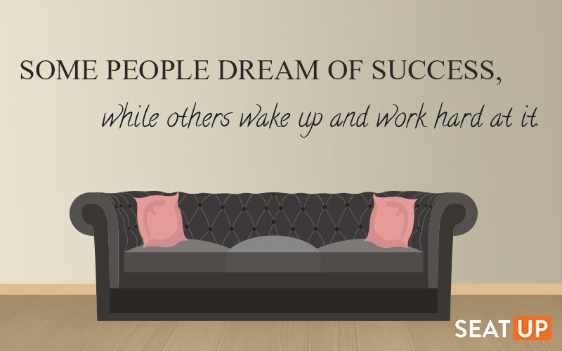 Some People Dream Of Success While Others Wake Up And Work Hard At