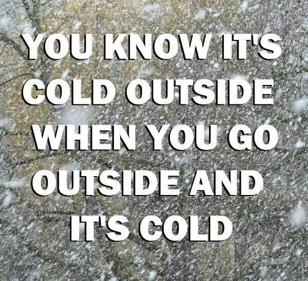 Too COLD! Brrr