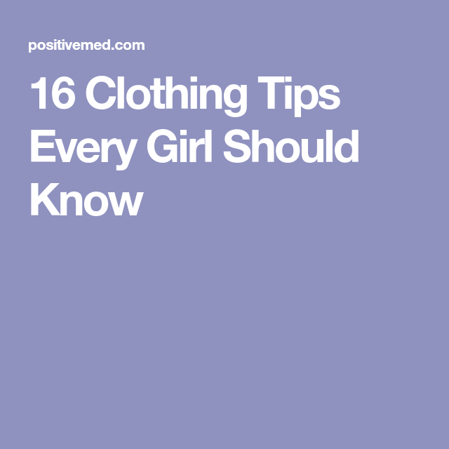 Photo of 16 Clothing Tips Every Girl Should Know #beauty hacks for teens #clothing #every…