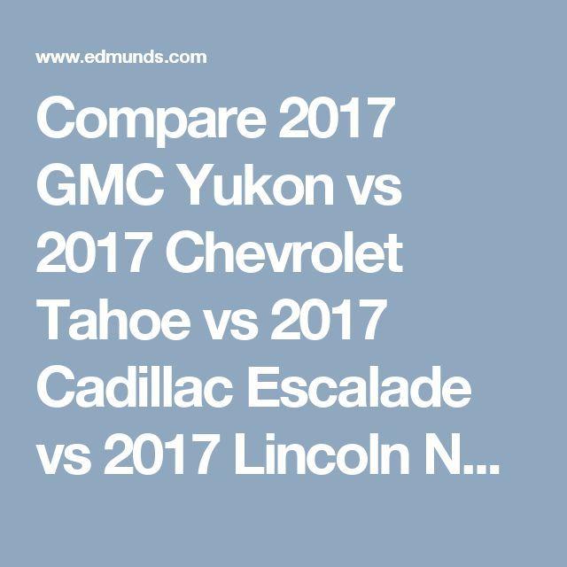 Awesome Cadillac 2017 Compare 2017 GMC Yukon vs 2017 Chevrolet
