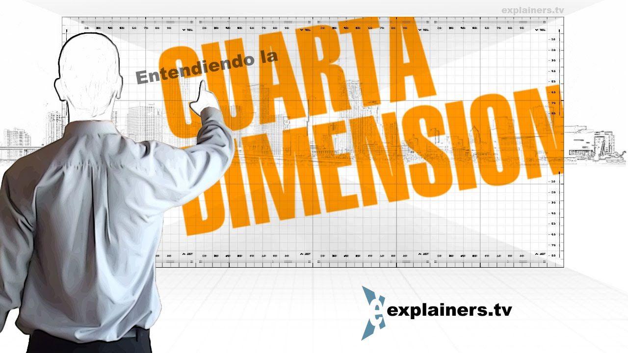 Entendiendo la Cuarta Dimensión, por explainers.tv