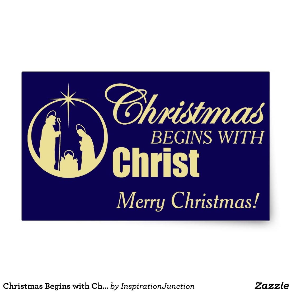 Christmas begins with christ rectangular sticker in zazzle