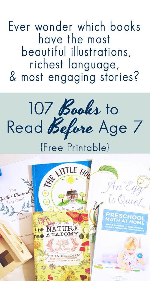 107 Books to Read Before Age 7 (FREE Printable List!) is part of Homeschool books, Books to read, Living books, Homeschool reading, Homeschool, Book lists - Wow! Have you looked lately for books for your little ones and been completely overwhelmed  There are SO many and how can we know they are good books that are of high literary quality and don't counter with our beliefs and family culture until we've bought them  My sweet friend Hayley and I wante