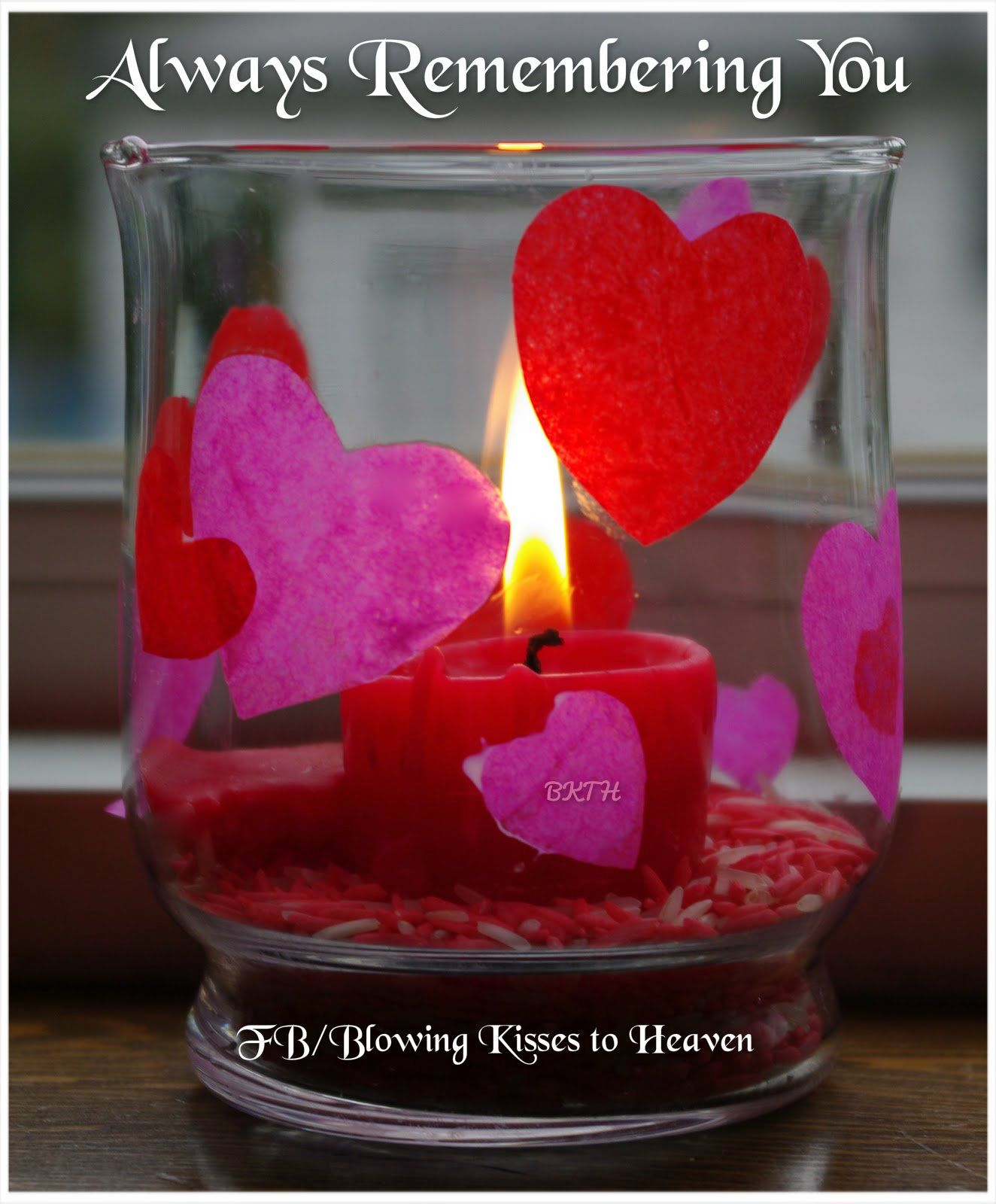 Keeping A Candle Lit In Memory Of My Angel In Heaven Valentine Candles Easy Candles Valentine Centerpieces