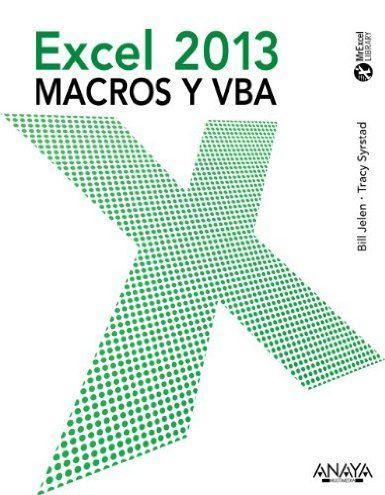 Excel 2013 : macros y VBA / Bill Jelen, Tracy Syrstad. http://kmelot.biblioteca.udc.es/search~S1*gag?/texcel+2013/texcel+2013/1%2C2%2C5%2CB/frameset&FF=texcel+2013+macros+y+vba&1%2C1%2C