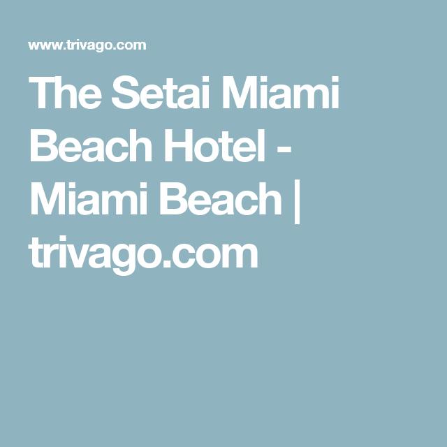 The Setai Miami Beach Hotel - Miami Beach | trivago.com