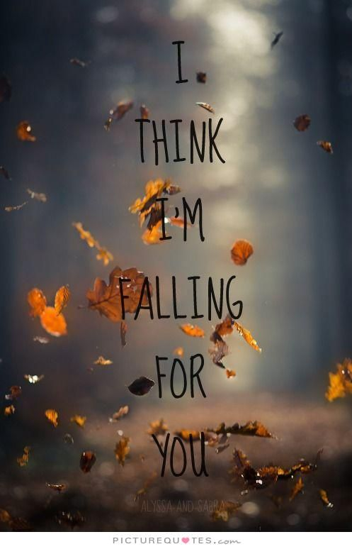 Picturequotes Com Falling For You Quotes Cute Quotes For Instagram Autumn Quotes