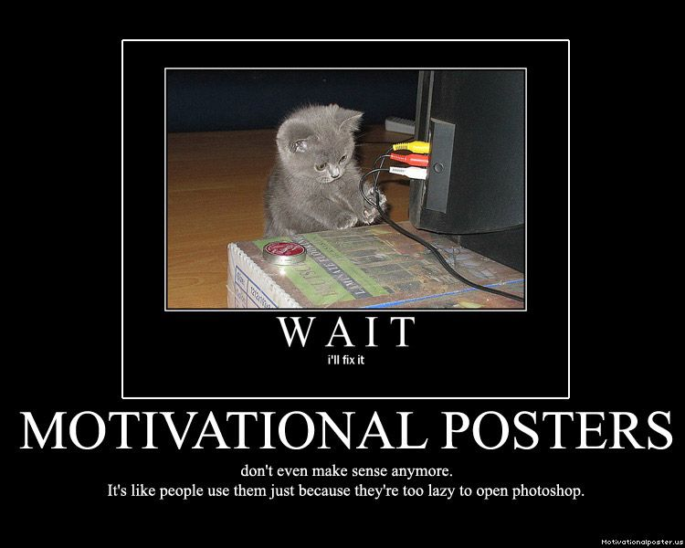 Wait Motivational Poster | Motivational Posters | humor ...