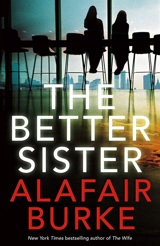 The Better Sister eBook: Alafair Burke: Amazon co uk: Kindle