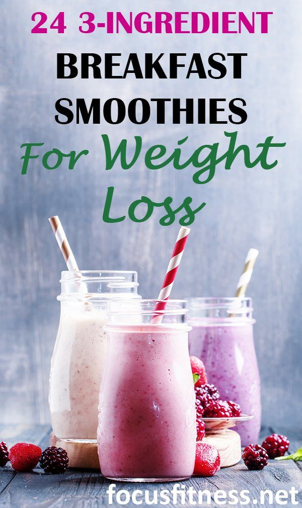 24 3-Ingredient Breakfast Smoothies for Weight Loss – Focus Fitness