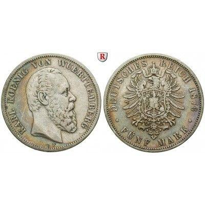 Deutsches Kaiserreich, Württemberg, Karl, 5 Mark 1876, F, ss, J. 173: Karl 1864-1891. 5 Mark 1876 F. J. 173; sehr schön, Rdf. 70,00€ #coins