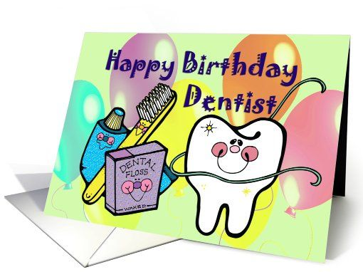 Birthday Card To Dentist Tooth Toothbrush Floss Toothpaste
