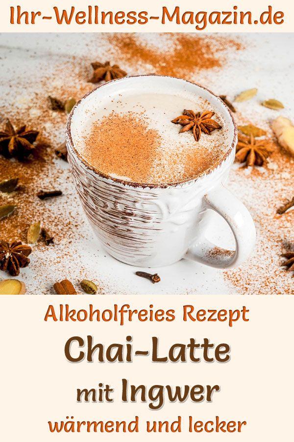 Chai Latte mit Ingwer - alkoholfreies Rezept zum ...
