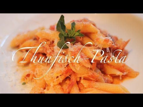 Thunfisch-Pasta - leckeres Dosenfutter - Episode 53 - YouTube