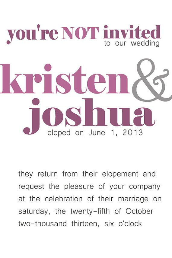 Youre Not Invited To Our Wedding Elopement Announcement