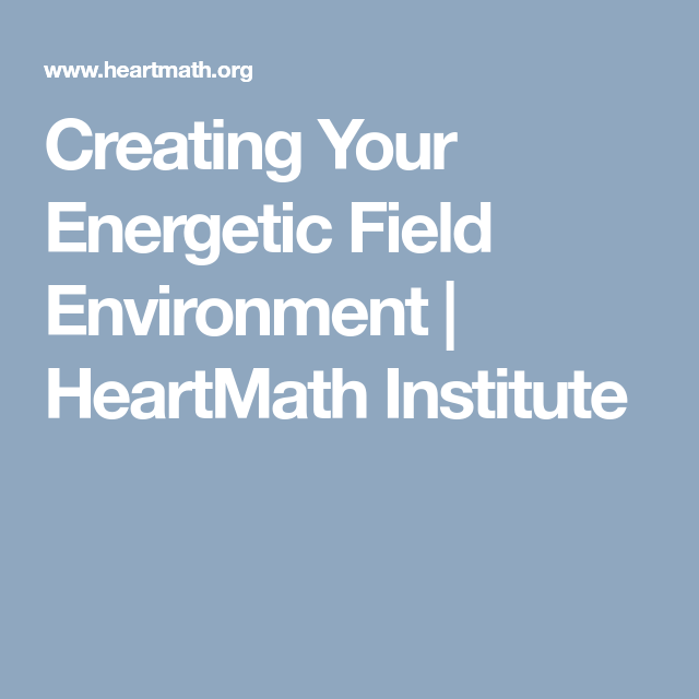 Creating Your Energetic Field Environment Create Yourself