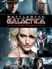 Battlestar Galactica The Plan With Images Plan Movie