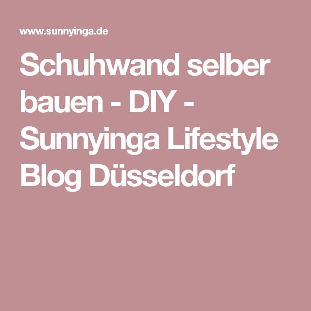 Schuhwand selber bauen - DIY - Sunnyinga Lifestyle Blog Düsseldorf