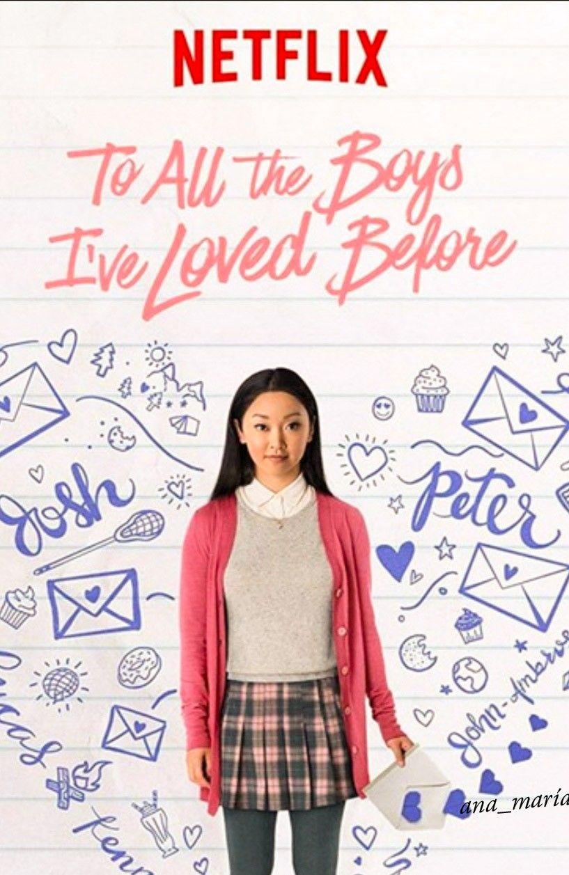 A Todos Los Chicos De Los Que Me Enamore Girly Movies Good Movies On Netflix Romance Movies