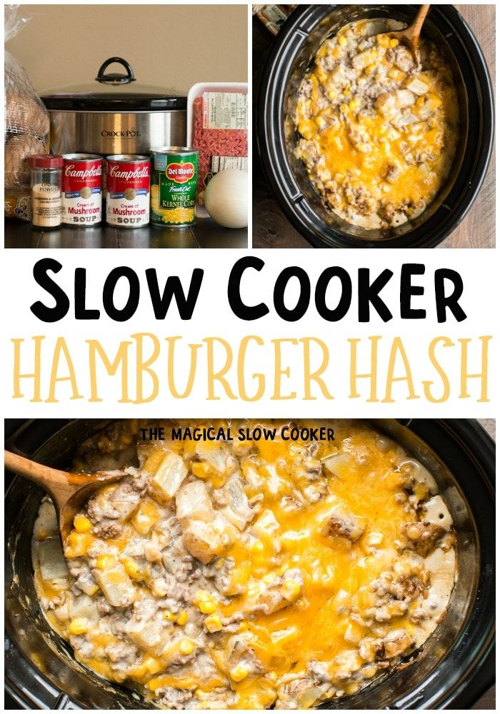 Slow Cooker Hamburger Hash The Magical Slow Cooker Recipe Crockpot Recipes Slow Cooker Crockpot Recipes Easy Slow Cooker Hamburger Hash