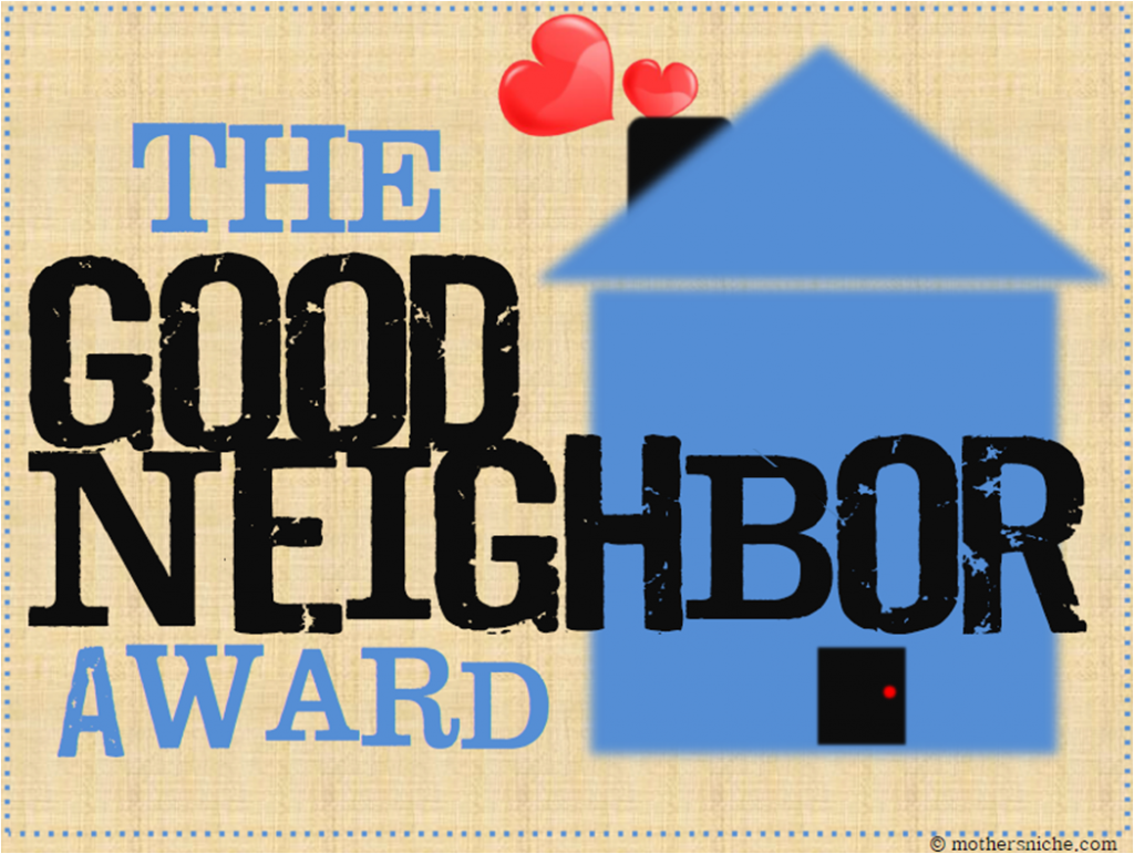 The Good Neighbor Award Printable Mother S Niche Neighbor Quotes Good Neighbor Happy Birthday Neighbor