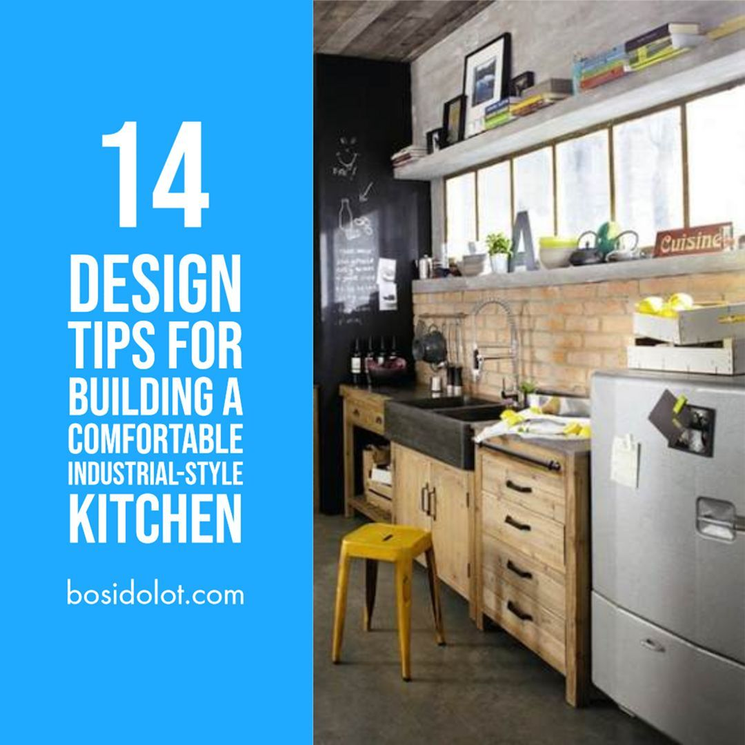 14 design tips for building a comfortable industrial style on 91 Comfortable Kitchen Design Tips 2020 id=53355