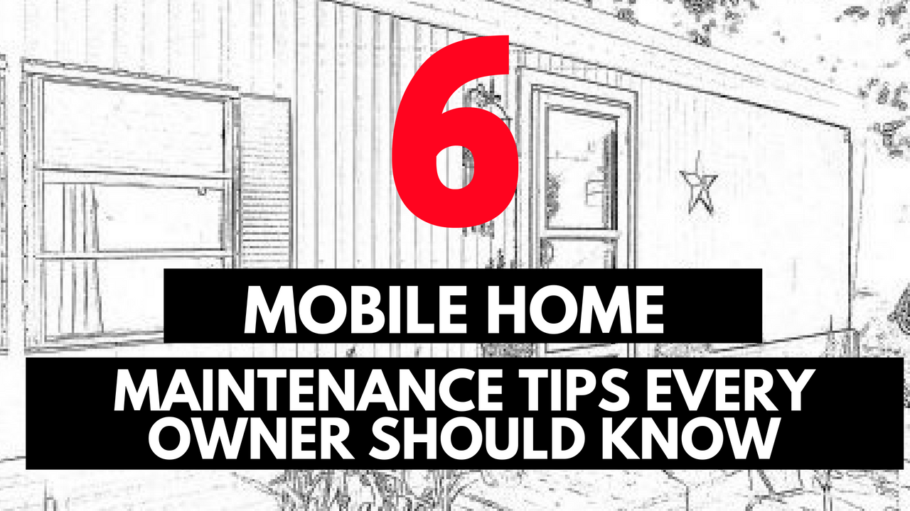 6 Mobile Home Maintenance Tips   Remodeling ideas and House