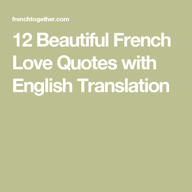 French Love Quotes With English Translation Entrancing 12 Beautiful French Love Quotes With English Translation  Pinterest