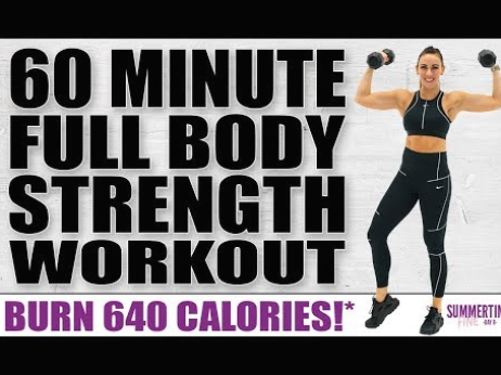 60 minute full body strength workout burn 640 calories