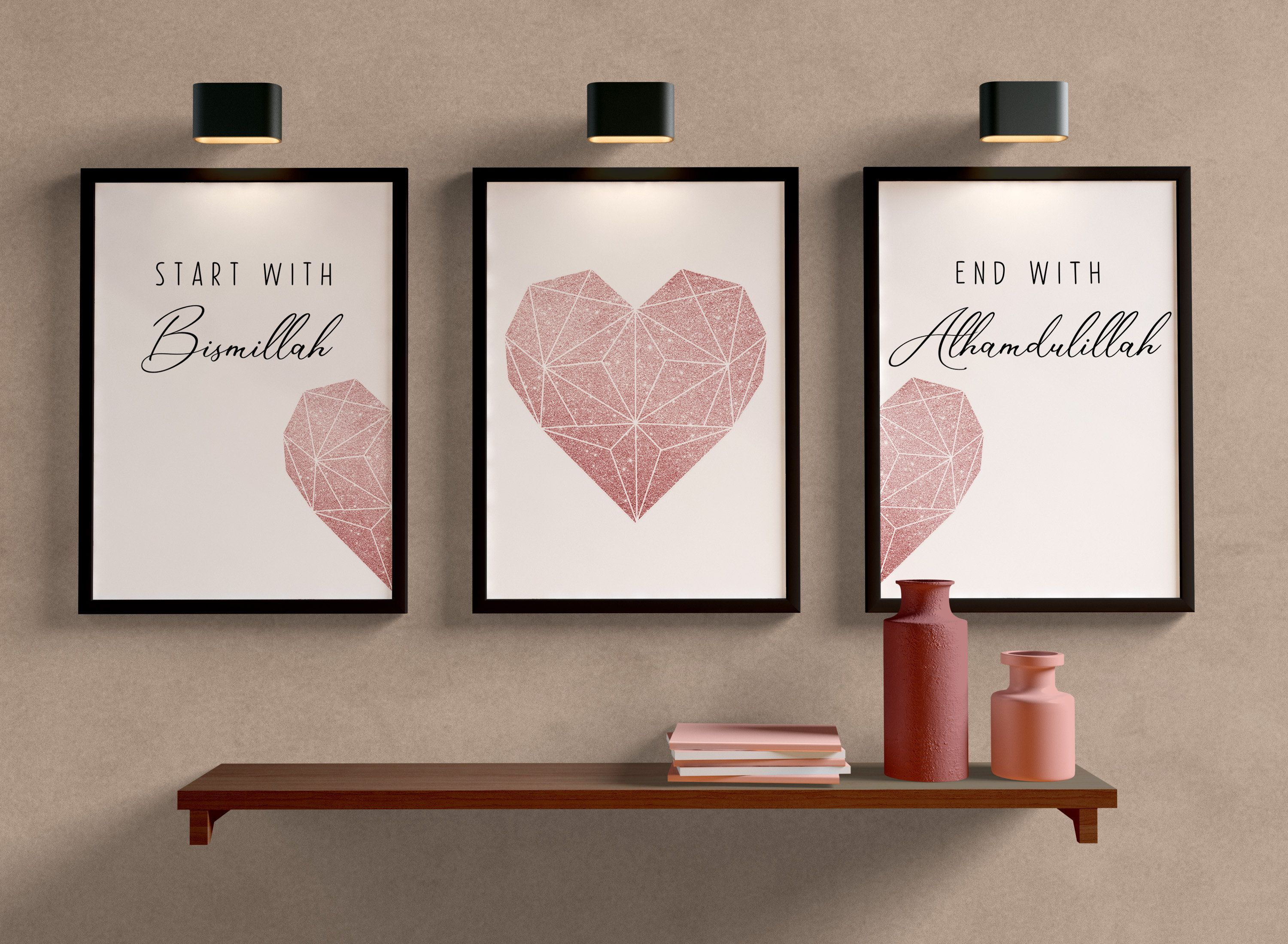 Start With Bismillah End Alhamdulillah A4 Poster Set Three Printable Posters Rose Heart Is Islamic Art Wall Printables